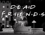 'Dead Friends', la película de terror protagonizada por los personajes de 'Friends'