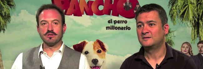 Secun de la Rosa y Alex O'Dogherty de 'Pancho, el perro millonario':