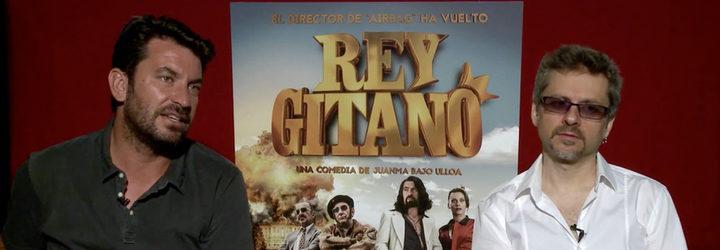 Entrevista a Arturo Valls y Juanma Bajo Ulloa de 'Rey Gitano'