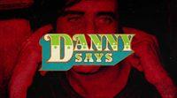 Tráiler 'Danny Says'