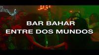 'Bar Bahar - Entre dos mundos' Spot ¿Tú a qué renunciarías?