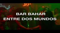 https://www.ecartelera.com/videos/bar-bahar-entre-dos-mundos-spot-tu-a-que-renunciarias/