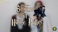 6 años sin 'Harry Potter'