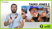 https://www.ecartelera.com/videos/videocritica-tadeo-jones-2-el-secreto-del-rey-midas/