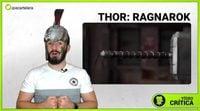 https://www.ecartelera.com/videos/videocritica-thor-ragnarok/