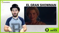 Videocrítica de 'El gran Showman'