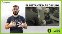 Videocrítica de 'El instante más oscuro'