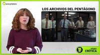 Videocrítica de 'Los archivos del Pentágono'