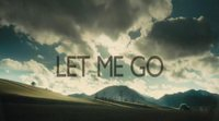 'Let Me Go' Trailer #2