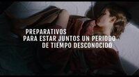 Tráiler español 'Preparativos para estar juntos un periodo de tiempo desconocido'