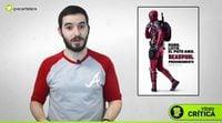 Video crítica de 'Deadpool'